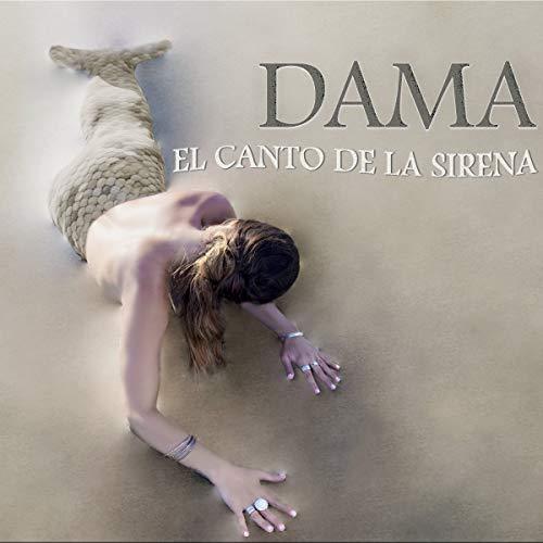 Dama - El canto de la Sirena