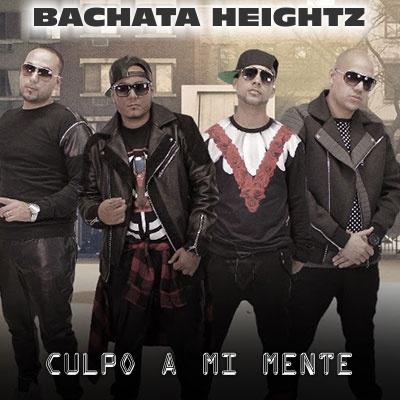 Bachata Heightz - Culpo a mi Mente