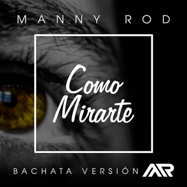 Manny Rod - Como Mirarte (bachata version)