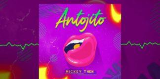 Antojito - Mickey Then