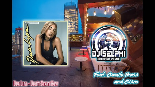 Dua Lipa - Don't Start Now (bachata remix dj Selphi)