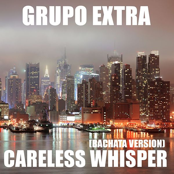 grupo extra careless whisper