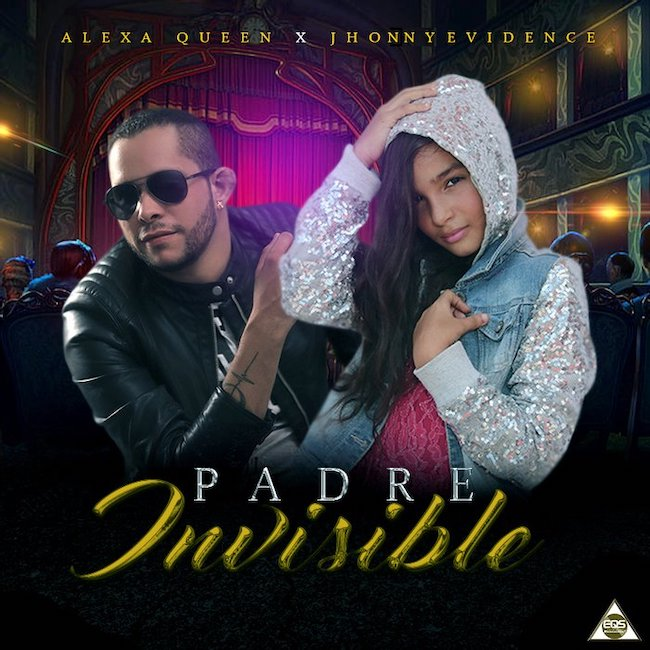 Padre Invisible - Jhonny Evidence X Alexa Queen