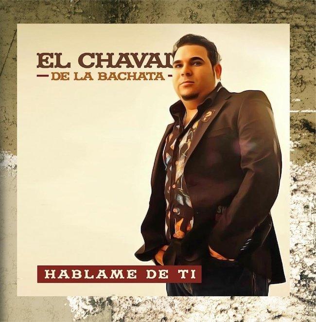 Hablame De Ti, El Chaval De La Bachata