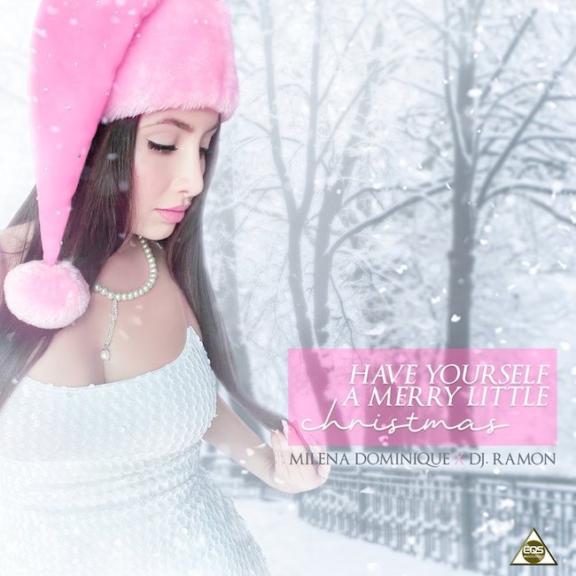 """Milena Dominique X Dj Ramon """"Have Yourself A Merry Little Christmas"""""""