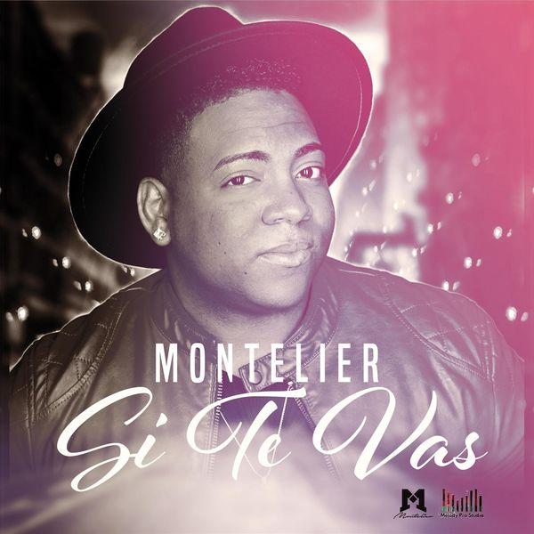Si te vas Montellier